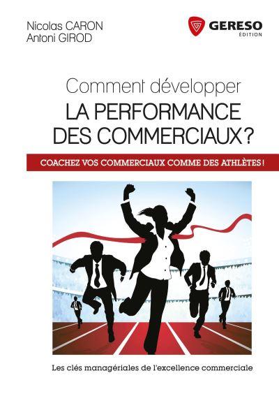 Comment développer la performance des commerciaux ?