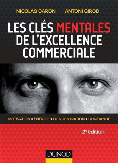 Les clés mentales de l'excellence commerciale – 2e éd.