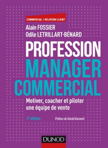 Profession manager commercial – 2e éd. – Motiver, coacher et piloter une équipe de vente